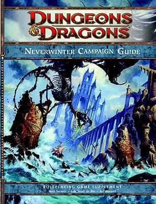 Neverwinter Campaign Setting: A 4th Edition Dungeons & Dragons Supplement - Sernett, Matthew, and De Bie, Erik Scott, and Marmell, Ari