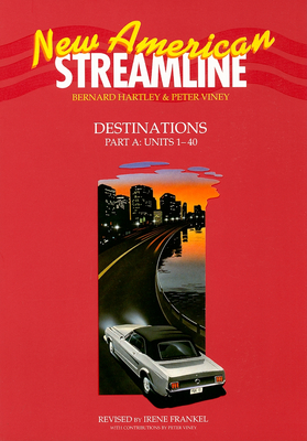 New American Streamline: Destinations: Part A: Units 1-40 - Frankel, Irene