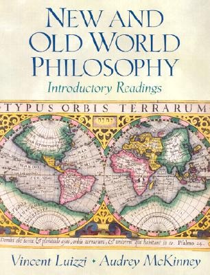 New and Old World Philosophy: Introductory Readings - Luizzi, Vincent