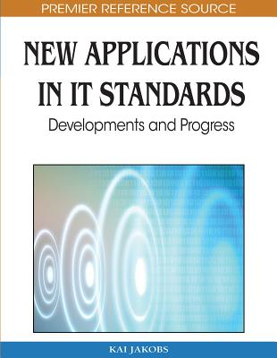 New Applications in IT Standards: Developments and Progress - Jakobs, Kai