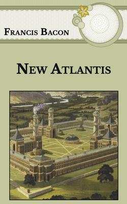 New Atlantis - Bacon, Francis