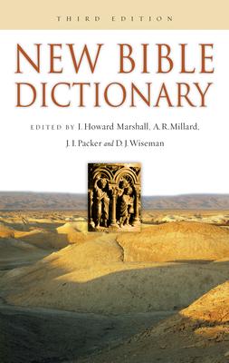 New Bible Dictionary - Marshall, I Howard, Professor, PhD (Editor), and Millard, A R (Editor), and Packer, J I, Prof., PH.D (Editor)