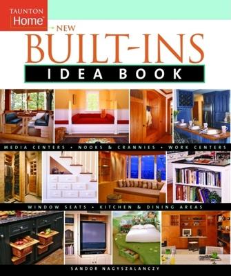 New Built-Ins Idea Book - Nagyszalanczy, Sandor