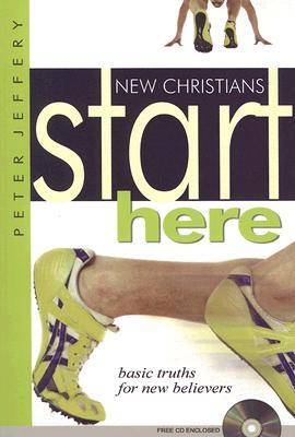 New Christians Start Here - Jeffery, Peter