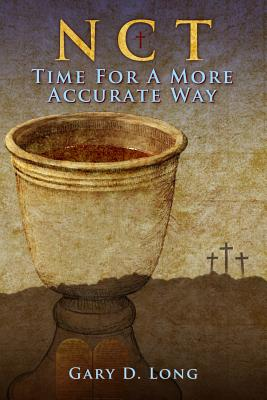 New Covenant Theology: Time for a More Accurate Way - Long, Gary D