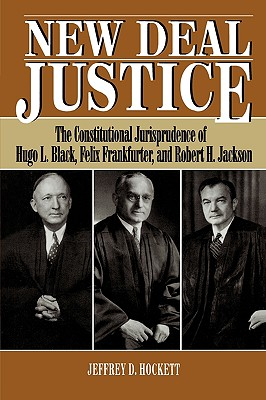 New Deal Justice - Hockett, Jeffrey D