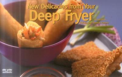 New Delicacies from Your Deep Fryer - Katona, Christie, and Katona, Thomas