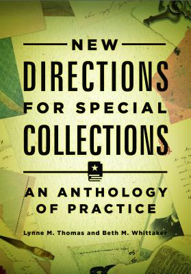New Directions for Special Collections: An Anthology of Practice - Thomas, Lynne M (Editor), and Whittaker, Beth M (Editor)