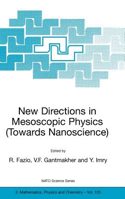 New Directions in Mesoscopic Physics (Towards Nanoscience) - Fazio, R (Editor)