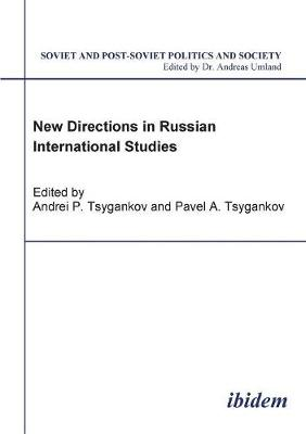 New Directions in Russian International Studies. - Tsygankov, Andrei P (Editor)