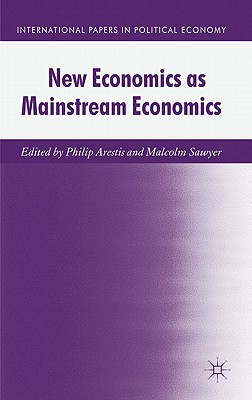 New Economics as Mainstream Economics - Arestis, P. (Editor), and Sawyer, Malcolm
