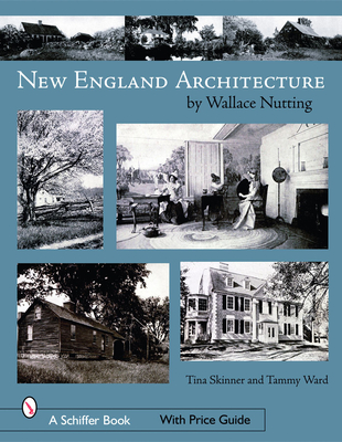 New England's Architecture - Nutting, Wallace