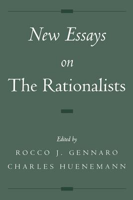 New Essays on the Rationalists - Gennaro, Rocco J (Editor), and Huenemann, Charles (Editor)