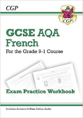 New GCSE French AQA Exam Practice Workbook - For the Grade 9-1 Course (Includes Answers) - CGP Books (Editor)