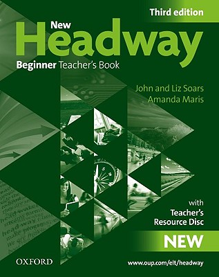 New Headway: Beginner Third Edition: Teacher's Resource Pack: Six-level general English course - Soars, Liz, and Soars, John