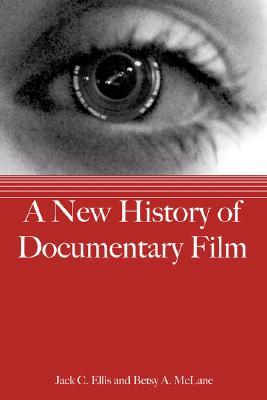 New History of Documentary Film - Ellis, Jack C, and McLane, Betsy