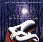 New Jersey Percussion Ensemble at 50, Vol. 1: A Volume of Concertos by Peter Jarvis & Payton MacDona