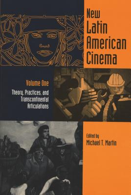 New Latin American Cinema, Volume 1: Theories, Practices, and Transcontinental Articulations - Martin, Michael T (Editor), and Solanas, Fernando (Contributions by), and Rocha, Glauber (Contributions by)