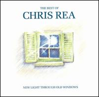 New Light Through Old Windows: The Best Of Chris Rea - Chris Rea
