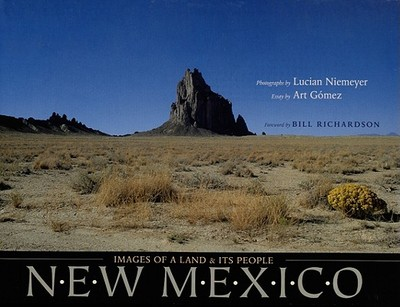 New Mexico: Images of a Land and Its People - Niemeyer, Lucian, Mr. (Photographer), and Gomez, Art, and Richardson, Bill (Foreword by)