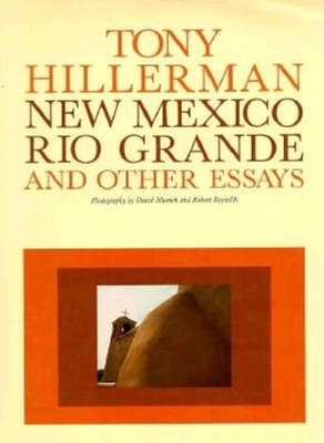New Mexico, Rio Grande, and Other Essays - Hillerman, Tony, and Reynolds, Robert (Photographer), and Muench, David (Photographer)