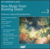 New Music From Bowling Green, Vol. 3 - Braxton Blake (speech/speaker/speaking part); Daniel S. Godfrey (speech/speaker/speaking part);...