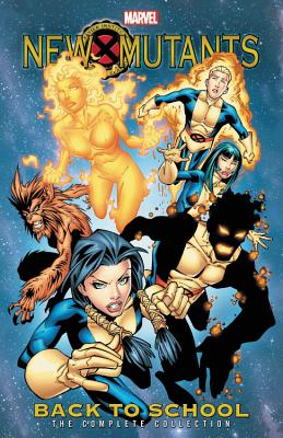 New Mutants: Back to School - The Complete Collection - DeFilippis, Nunzio (Text by), and Weir, Christina (Text by)
