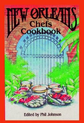 New Orleans Chefs Cookbook - Johnson, Phil, Dr. (Editor)