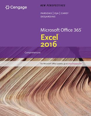 New Perspectives Microsoft Office 365 & Excel 2016: Comprehensive, Loose-Leaf Version - Parsons, June Jamnich, and Oja, Dan, and Carey, Patrick