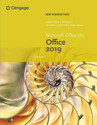 New Perspectives Microsoft Office 365 & Office 2019 Introductory - Carey, Patrick, and Pinard, Katherine T, and Shaffer, Ann