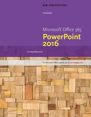 New Perspectives Microsoft Office 365 & PowerPoint 2016: Comprehensive, Loose-Leaf Version - Pinard, Katherine T, and Parsons, June Jamnich, and Finnegan, Kathy T