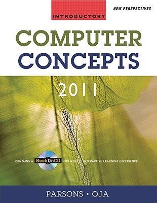 New Perspectives on Computer Concepts 2011: Introductory - Parsons, June Jamrich, and Oja, Dan