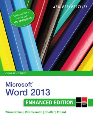 New Perspectives on Microsoft Word 2013, Comprehensive Enhanced Edition - Zimmerman, S Scott, and Zimmerman, Beverly B, and Shaffer, Ann