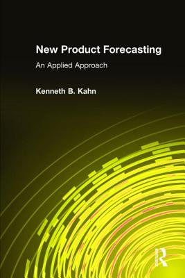 New Product Forecasting: An Applied Approach - Kahn, Kenneth B