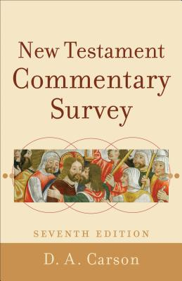 New Testament Commentary Survey - Carson, D A