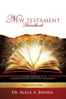 New Testament Handbook - Brown, Dr Aleck a
