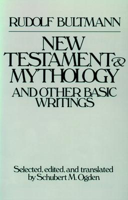 New Testament & Mythology - Bultmann, Rudolf, and Ogden, Schubert M (Editor)