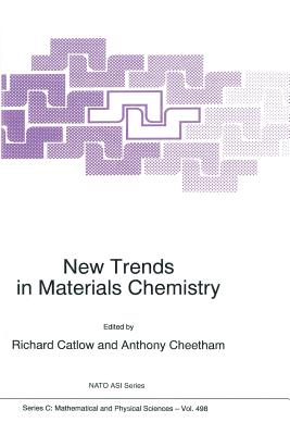 New Trends in Materials Chemistry - Catlow, Richard (Editor), and Cheetham, Anthony (Editor)