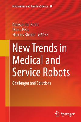New Trends in Medical and Service Robots: Challenges and Solutions - Rodic, Aleksandar (Editor)