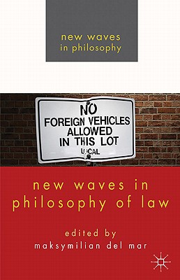 New Waves in Philosophy of Law - Del Mar, Maksymilian, Dr. (Editor)