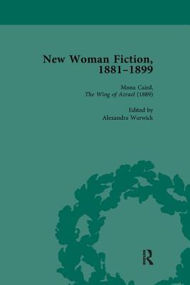 New Woman Fiction, 1881-1899, Part I Vol 3 - de la L Oulton, Carolyn W, and Ayres, Brenda, and Yuen, Karen