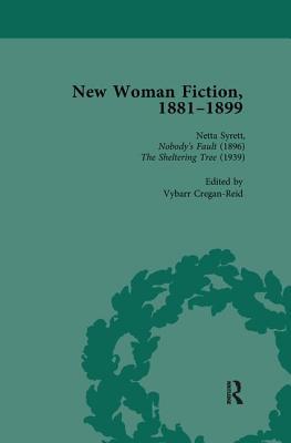 New Woman Fiction, 1881-1899, Part II vol 6 - de la L Oulton, Carolyn W, and Gavin, Adrienne E, and Schatz, SueAnn