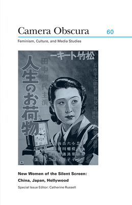 New Women of the Silent Screen: China, Japan, Hollywood - Russell, Catherine