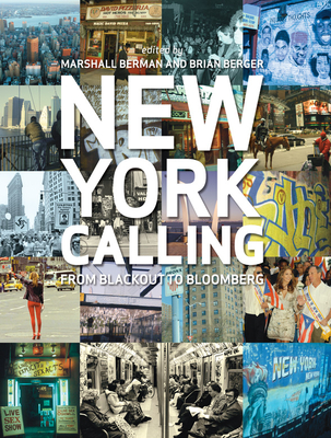 New York Calling: From Blackout to Bloomberg - Berman, Marshall (Editor), and Berger, Brian (Editor)