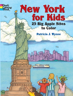 New York for Kids: 25 Big Apple Sites to Color - Wynne, Patricia J, Ms.