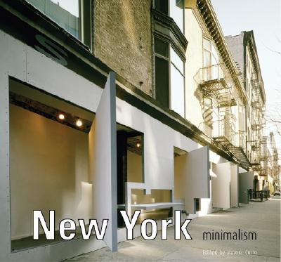 New York Minimalism - Loft Publications, and Cuito, Aurora