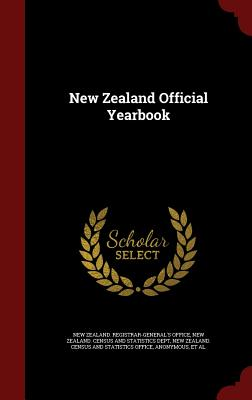New Zealand Official Yearbook - New Zealand Registrar-General's Office (Creator), and New Zealand Census and Statistics Offic (Creator)
