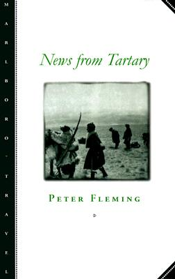 News from Tartary: A Journey from Peking to Kashmir - Fleming, Peter