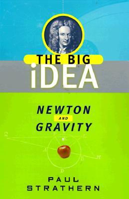 Newton and Gravity: The Big Idea - Strathern, Paul