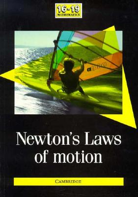 Newton's Laws of Motion - Snape, Charles